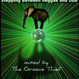 The Groove Thief - Stepping Between Reggae And Dub - Vol. I