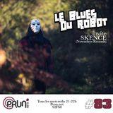 Le Blues Du Robot #83 : Skence fait sa sélection.