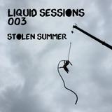 Liquid Sessions 003 - Stolen Summer