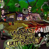 VOLACAST 003 - guest mix HOT BULLET