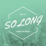 MALFA - So Long (Evan Lake Extended Remix)