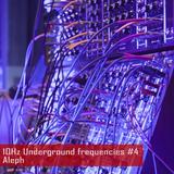10Hz Podcast #32 - Aleph