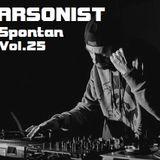 Arsonist- Spontan Vol.25