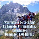 """""""La Casa del Ultramaratón"""", emisión 62 de """"Corredores de Corazón"""" 09/AGS/2015."""