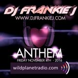 ANTHEM FRIDAY, NOVEMBER 4TH 2016 - DJ FRANKIE J