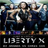 LIBERTY X   JUST A LITTLE 2016 [DJ AMANDA VS CHRIS COX]