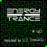 EoTrance #40 - Energy of Trance - hosted by DJ BastiQ