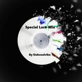 Special Last Mix By DJ Dubsoulvibe