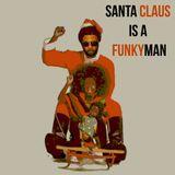 Santa Claus is a Funkyman
