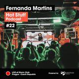 Hot Stuff 022 with Fernanda Martins (Live at Storm Club, Prague, Czech Rep.) (OCT/2018)