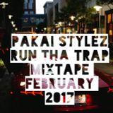 PAKAI STYLEZ - RUN THA TRAP MIXTAPE- FEBRUAR 2017