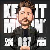 Dan Aux Presents: Keep It Movin' #087 Part 1