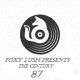 Foxy Lush Presents The Century - 87