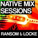 Native Mix Sessions - Ransom & Locke