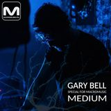 GARY BELL - Special Mix For Macromusic