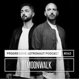 Moonwalk - Progressive Astronaut Podcast #40
