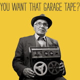 You Want That Garage Tape?