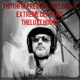 DIRETTA-TheLord Live on ThothFM -Extreme classics TheLuxeHouse edition