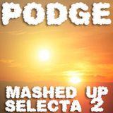 P.O.D.G.E - Mashed Up Selecta 2