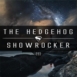 The Hedgehog - Showrocker 293 - 04.08.2016
