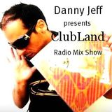 Danny Jeff presents 'ClubLand' episode 107