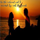 To The Island Vol.3 - Mixed By Rob Da Funk - August 2014 Mix