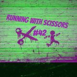 Running With Scissors #42