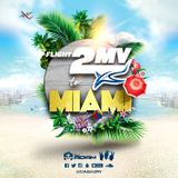 DJ ADAM 2MV Presents FLIGHT 2MV to Miami