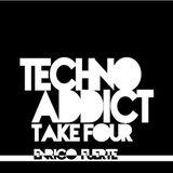 Techno Addict - Take Four w. Enrico Fuerte
