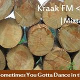 Kraak Mix #39-Sometimes You Gotta Dance in the Rain