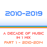 2010 - 2019 - A Decade of Music - Part 1 - 2010 to 2014