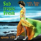 Ron Sky - Subtropic Fresh Radioshow (Episode 79)