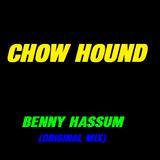 CHOW HOUND - Benny Hassum (Original Mix)