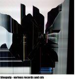 bleupulp - various records and cds