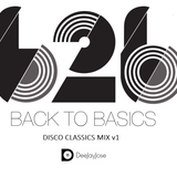 Back To The Basics Disco Classics Mix v1