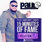 Evolution 93.5 15 Minutes of Fame