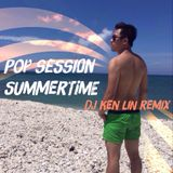 "Pop Session ""Summertime"" by DJ Ken Lin"