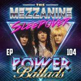 Episode 104: Power Ballads