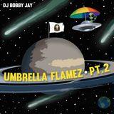 Umbrella Flamez Pt. 2