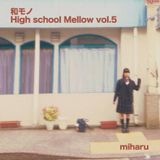和モノ High School Mellow Vol.5 / miharu