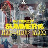 HIP-HOP-R&B (SUMMER 16 )BY DJ @TICKZZYY