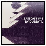 BASSCAST #43 by Dubby T.