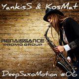 YankisS & KosMat - Deep SaxoMotion - # 06