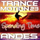 DJ ANDES- Trance Motion 23: Spending Time