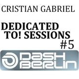 Dedicated To! Sessions #5 - DASH BERLIN (13.12.2011) - Cristian Gabriel
