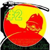 1-HEAVY SKANK #2