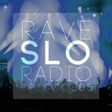 Rave SLO Radio - Episode 05 (Mixed by KARL GRAND 05-17-2014)