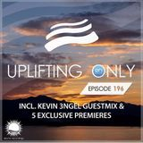 Ori Uplift - Uplifting Only 196 (incl. Kevin 3ngel Extended Guestmix) (Nov 10, 2016)