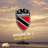 Team Thunda - Socalizing Vol. 6 - Islands Mix Pt. 3