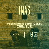 IMAS FM No. 52 - Territorios Musicales: Zona Sur